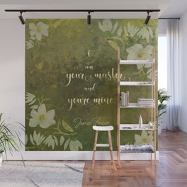 I am your master and you're mine. - Jamie Fraser Wall Mural