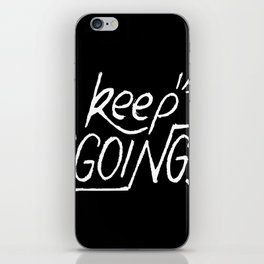 Keep going hand lettering on a black chalkboard . Motivation quote. iPhone Skin