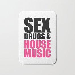 Sex, Drugs & House Music Quote Bath Mat