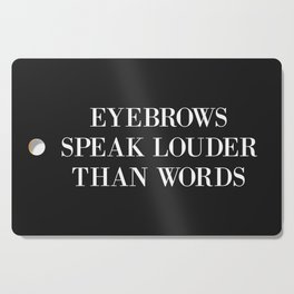 Eyebrows Louder Words Funny Quote Cutting Board