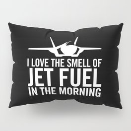"""F-35 Lightning II """"I love the smell of jet fuel in the morning"""" Pillow Sham"""