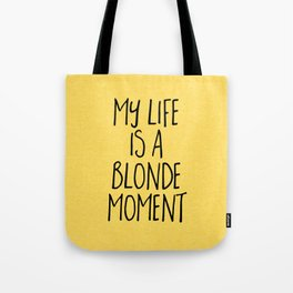Blonde Moment Funny Quote Tote Bag