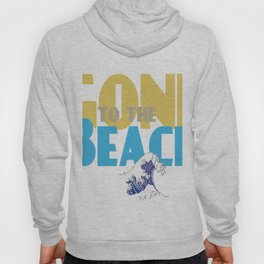 Gone To The Beach Hoody