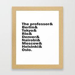 Money Heist /  La casa de papel squad. (version 2, in white) Framed Art Print
