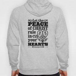 Let the peace of Christ rule in your hearts. Hoody