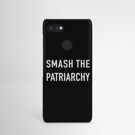 Smash the patriarchy Android Case