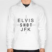 jfk Hoodies featuring ELVIS SHOT JFK by Bertrand Goncalves