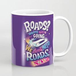 We Don't Need Roads Coffee Mug