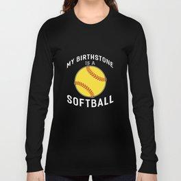 my birthstone is a softball t-shirts Long Sleeve T-shirt