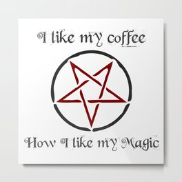 I like my coffee BLACK Metal Print