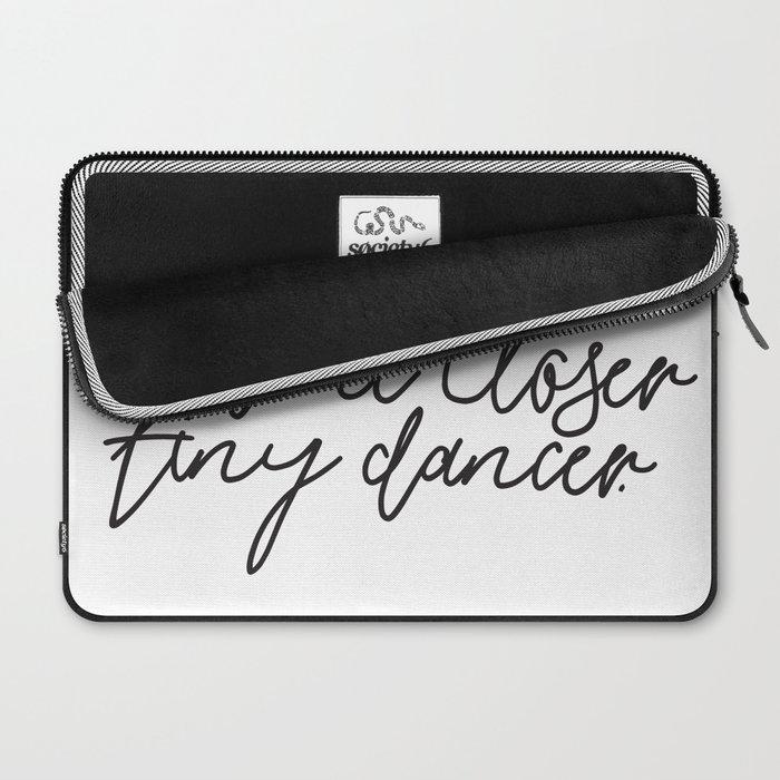 Hold Me Closer Tiny Dancer Music Lyrics Laptop Sleeve