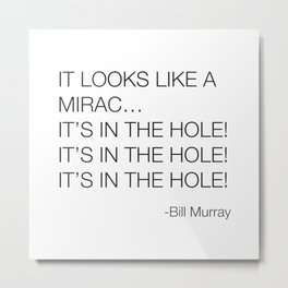 Caddyshack Bill Murray Quote Metal Print