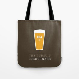 The Pursuit of Hoppiness Tote Bag