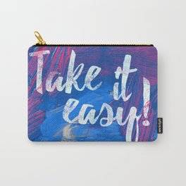 Take it easy! Carry-All Pouch