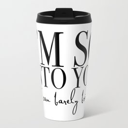 I'm so INTO YOU Travel Mug