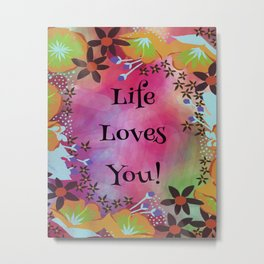 Life Loves You! (Pink) Metal Print