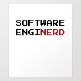 Funny Software Engineer Nerd Art Print