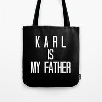 karl lagerfeld Tote Bags featuring KARL IS MY FATHER by Beauty Killer Art