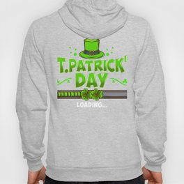 St. Patrick's Day Loading Funny St Patrick's Day Tee Hoody