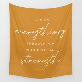 Phil 4:13 | I Can Do Everything Through Him Who Gives Me Strength | Mustard Yellow | Christian Wall Art Wall Tapestry