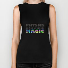 Physics is the ultimate magic Biker Tank