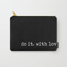 Do It. With love. Carry-All Pouch