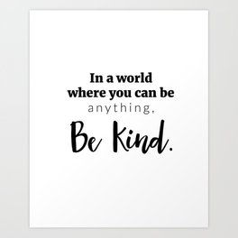 Be Kind Print Art Print