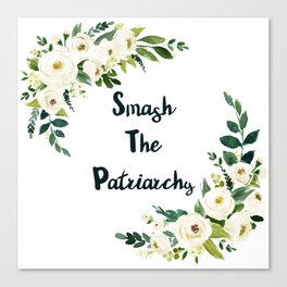 Smash The Patriarchy - A Beautiful Floral Print Canvas Print