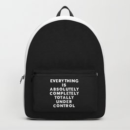 Completely Under Control Funny Quote Backpack