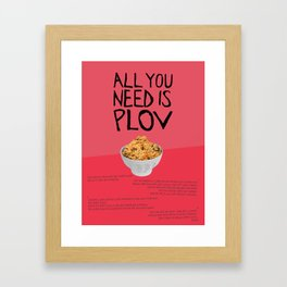 ALL YOU NEED IS PLOV Framed Art Print