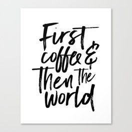 BUT FIRST COFFEE, Kitchen Wall Art,Coffee Sign,Inspirational Quote,Coffee Kitchen Decor,Morning Quot Canvas Print