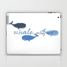 Whale, Why Not? Laptop & iPad Skin
