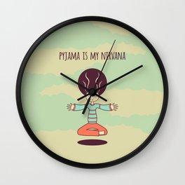 pyjama is my nirvana Wall Clock