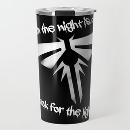 When The Night Is Dark, Look To The Light (The Last Of Us) Travel Mug