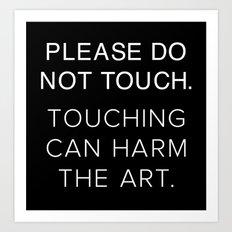 Please Do Not Touch Art Print