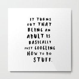 Being An Adult Metal Print