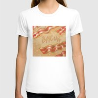bacon T-shirts featuring Bacon by Kristin Frenzel