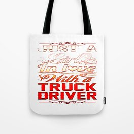 In love with a Truckdriver Tote Bag