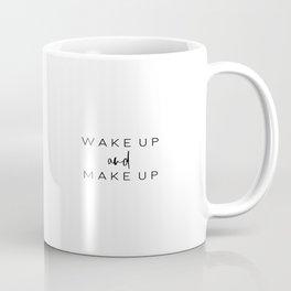 Wake Up and Makeup, Printable Art, Makeup Quote, Makeup Art Coffee Mug