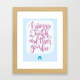 Tina Belcher Karma Quote Framed Art Print
