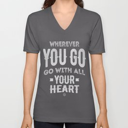 Go With All Your Heart Unisex V-Neck