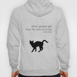 What a greater gift than the love of a cat (Charles Dickens) Hoody
