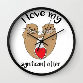Significant otter Love Relationship romantic gift Wall Clock