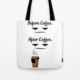 Before & after coffee Tote Bag