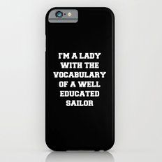 Well Educated Sailor Funny Quote iPhone 6s Slim Case