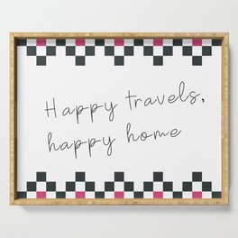 Happy travels, happy home II Serving Tray