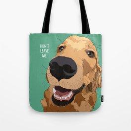 Golden Retriever-Don't leave me! Tote Bag