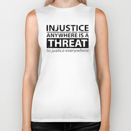 Injustice Anywhere Is A Threat To Justice Everywhere Biker Tank