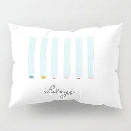 B Positive Always Pillow Sham