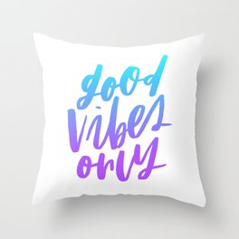 Good Vibes Only Ombre Throw Pillow